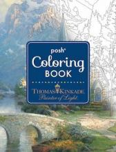 Posh Adult Coloring Book: Thomas Kinkade Designs for Inspiration & Relaxation