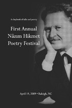 First Annual Nazim Hikmet Poetry Festival - A Chapbook of Talks and Poetry
