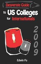 Desperate Guide to U.S. Colleges for Internationals 2009