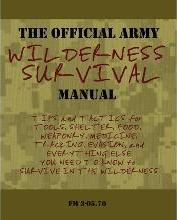 The Official Army Wilderness Survival Manual