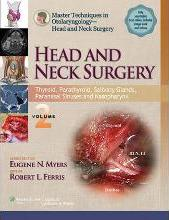 Master Techniques in Otolaryngology - Head and Neck Surgery: Head and Neck Surgery: Volume 2