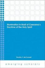 Illumination in Basil of Caesarea's Doctrine of the Holy Spirit