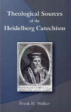 Theological Sources of the Heidelberg Catechism