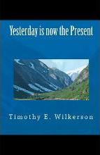 Yesterday Is Now the Present