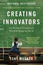 Creating Innovators: Making of Young People Who Will Change the World