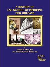 A History of LSU School of Medicine New Orleans