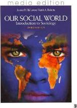 Bundle: Ballantine: Our Social World, Third Edition, Media Update + Korgen: Sociologist in Action