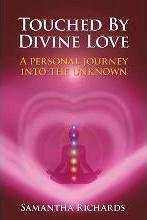 Touched by Divine Love