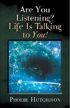 Are You Listening? Life Is Talking to You!
