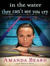 In the Water They Can't See You Cry: A Memoir (Library Edition)