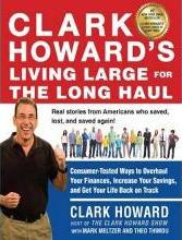 Clark Howard's Living Large for the Long Haul (Library Edition)
