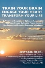 Train Your Brain...Engage Your Heart.. Transform Your Life: A Course in Attention and Interpretation Therapy (Ati)