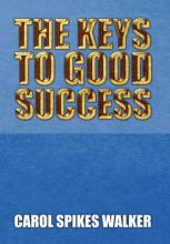 The Keys to Good Success