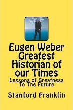 Eugen Weber Greatest Historian of Our Times