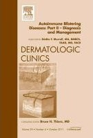 Autoimmune Blistering Diseases, Part II - Diagnosis and Management, An Issue of Dermatologic Clinics