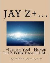 Just for You - Honor the Z Force for H.I.M.