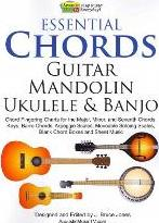 Essential Chords, Guitar, Mandolin, Ukulele and Banjo