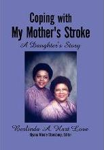 Coping with My Mother's Stroke: A Daughter's Story
