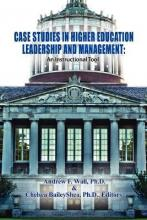 Case Studies in Higher Education Leadership and Management