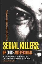 Serial Killers: Up Close and Personal: (2 Volume Set)