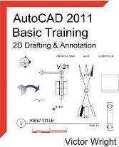 AutoCAD 2011 Basic Training - 2D Drafting & Annotation