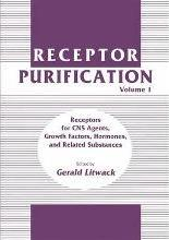 Receptor Purification: Receptors for CNS Agents, Growth Factors, Hormones, and Related Substances v. 1