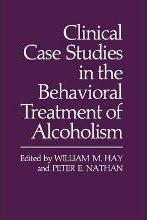 Clinical Case Studies in the Behavioral Treatment of Alcoholism