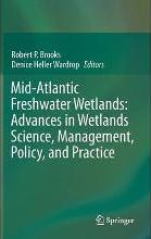 Mid-Atlantic Freshwater Wetlands: Advances in Wetlands Science, Management, Policy and Practice