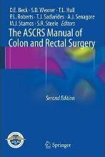 The ASCRS Manual of Colon and Rectal Surgery 2014