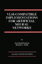 VLSI - Compatible Implementations for Artificial Neural Networks