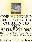 One Hundred and One Daily Challenges and Affirmations