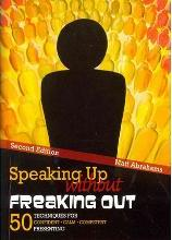Speaking Up without Freaking Out: 50 Techniques for Confident, Calm, and Competent Presenting