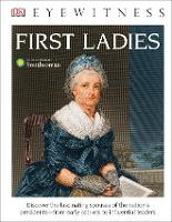 DK Eyewitness Books: First Ladies (Library Edition)