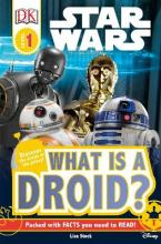 DK Readers L1: Star Wars: What Is a Droid?