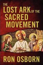 The Lost Ark of the Sacred Movement