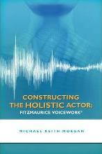 Constructing the Holistic Actor