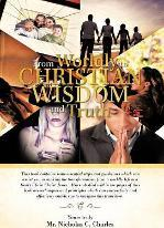 From Worldly to Christian Wisdom and Truth: This Book Contains Some Essential Steps and Guidelines Which Can Assist You in Making the Transformation F