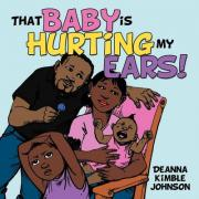 That Baby is Hurting My Ears!