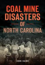 Coal Mine Disasters of North Carolina