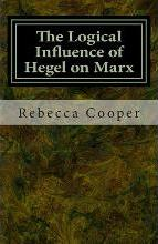 The Logical Influence of Hegel on Marx