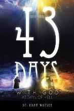 43 Days with God, 43 Days of Hell