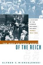 The Most Valuable Asset of the Reich: 1933-1945 Volume 2