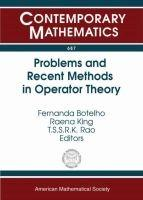 Problems and Recent Methods in Operator Theory