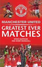Manchester United's Greatest Ever Matches