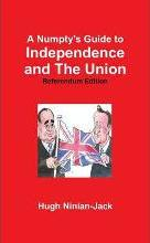A Numpty's Guide to Independence and The Union