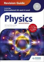 Cambridge International AS/A Level Physics Revision Guide second edition