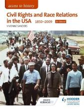 Access to History: Civil Rights and Race Relations in the USA 1850-2009 for Edexcel
