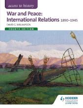 Access to History: War and Peace: International Relations 1890-1945