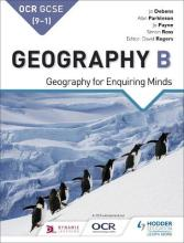 OCR GCSE (9-1) Geography B: Geography for Enquiring Minds