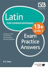Latin for Common Entrance 13+ Exam Practice Answers Level 1